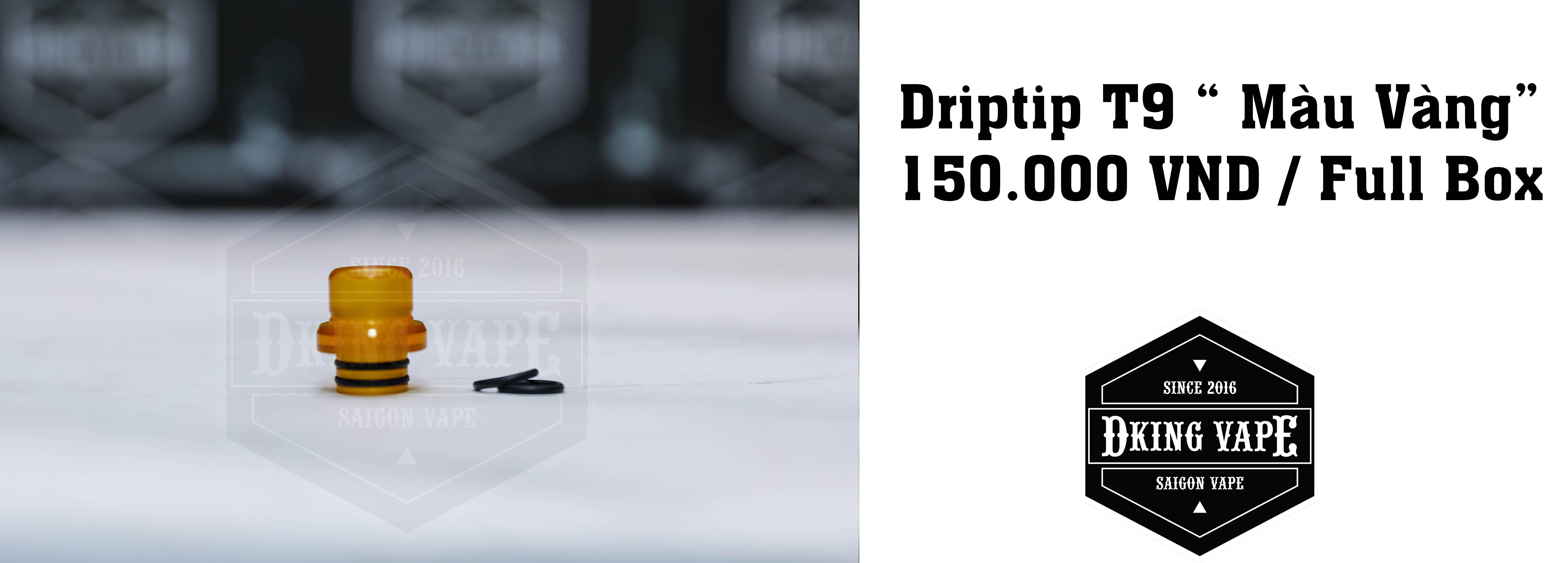 Driptip T9